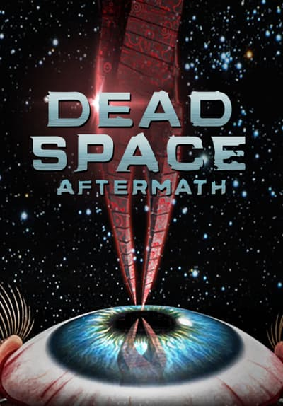 Watch Dead Space Aftermath 2011 Full Movie Free Online